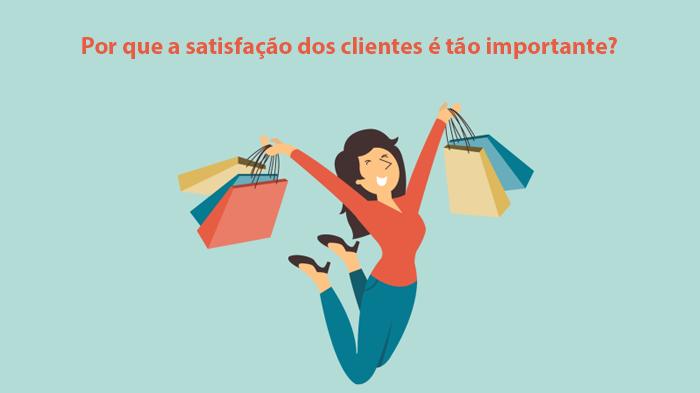 satisfação dos clientes é importante